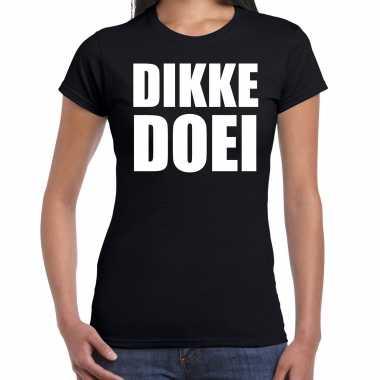 Dikke doei fun tekst t shirt / carnavalspak zwart voor dames